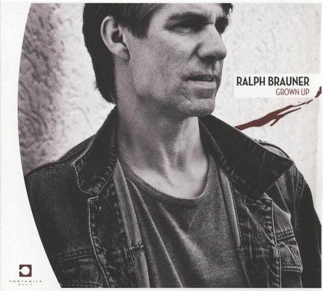 Ralph Brauner: Grown Up (pmt-11-02)